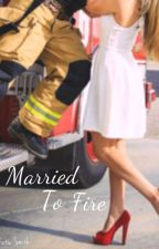 Married To Fire by katiesmith_11
