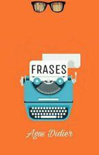 Frases by AgussDidier