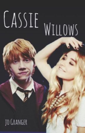 Cassie Willows( Ron Weasley Love Story) by jo_granger