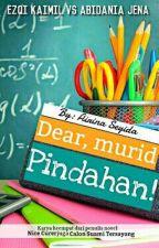 Dear, Murid Pindahan by seyiiiii