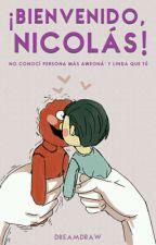 ¡Bienvenido, Nicolás! [Pausada] by DreamDraw