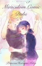 Watching Miraculous Comic Dubs  by PrincessHatsuneMiku