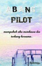 ABANG PILOT by kumeyy_