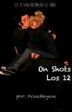 One Shot  Los 12 del Zodiaco  by AcuaMayeve