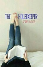 The housekeeper  by jamiesworldd