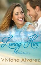 Loving Him {Christian Romance}  - On Hold  by Viviana_Alvarez22