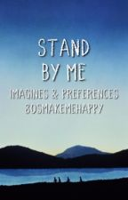 Stand By Me Preference & Imagines  by 80smakemehappy