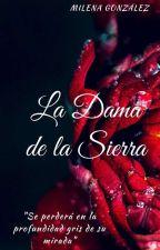 LA DAMA DE LA SIERRA by MileGonzalez182