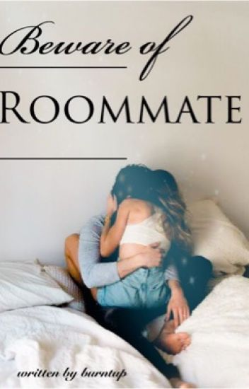 Beware of Room Mate