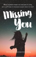 Missing You by onedirectionlover4