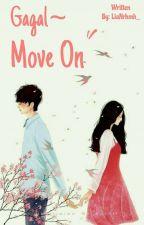 Gagal Move On •IDR• by LiaNrhmh_
