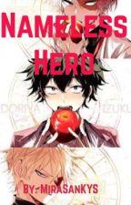 NAMELESS HERO (Various x Reader) Boku No Hero Academia  by MiraSanKYS