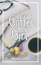 Coffe Girl |Nesy| by MrsDangoHoran