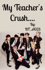 My Teacher's Crush BTS x Reader Prologue by BT_s1025