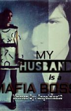 My Husband is a Mafia Boss   -The Amnesia-  (Fanfiction) [ON GOING] by Angelmax12