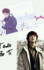 Todo Por Ti [KyuMin] by Lobikyu