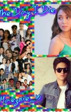 Till The Day I Die (kathniel Fanfiction) by maezkie_10