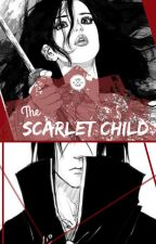 THE SCARLET CHILD (The Unsung Heroes of the Leaf) Book 1 by MichikoUzushio