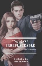 Irreplaceable (END) by Kanin_