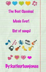 The Best Classical Music Ever! (list of songs) by katieurbanjonas