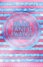 ➳OFFICIAL DRAG FANFICTION AWARDS by SterreDeWildt