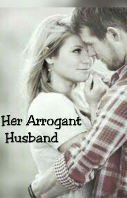My arrogant Husband - evangeliora - Wattpad