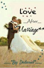 Love After Marriage by Dedariel