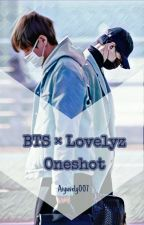 BTS × Lovelyz Oneshot by Aiyuvely007