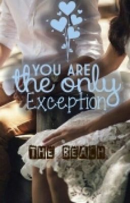 You Are The Only Exception_ The Beach