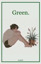 Green. (Yaoi/Gay) [FINALIZADA] by Daiisy7u7