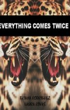 Everything comes twice by LadyTLachowski