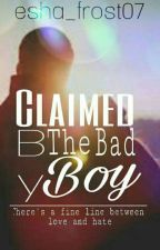 claimed by the bad boy by esha_frost07