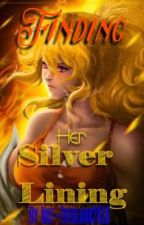 Finding Her Silver Lining (Yang Xiao Long x M! Reader) [Wattys2017] by Not-So-Everlark2K16
