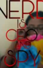 NERD is CEO and SPY by yunica_santhi