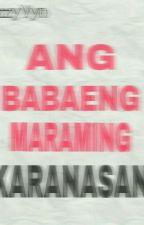 Ang Babaeng Maraming Karanasan by azzyvyn