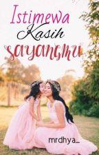 ISTIMEWA KASIH SAYANGMU  by mrdhya_