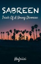 Sabreen: Trials Of A Young Divorcee  by hafsiisi