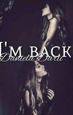 I'm back by Princess13091993