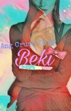 Ang Crush Ko'ng Beki (Book1&2) by notreallyNice