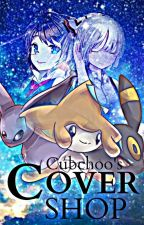 Cubchoo's Cover Shop by glasscubchoo