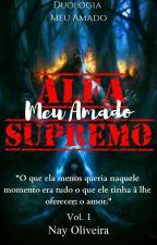 Meu Amado Alfa Supremo [ COMPLETO ] by NaySheWolf