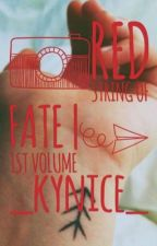Red String Of Fate | 1st Volume ( ON HOLD ) by _kynice_
