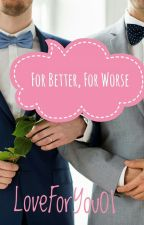 For Better, For Worse by Dine_Writes
