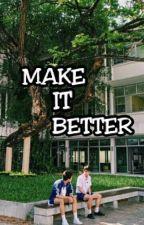 MAKE IT BETTER by ShimSingKrist