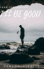 I'LL BE GOOD// The Vampire Diaries[1] by fandomlover727