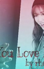 Say You Love Me Too  by zyx1124