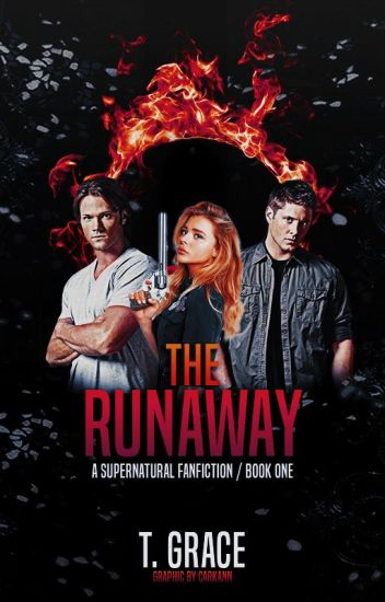 The Runaway [A Supernatural FanFiction]