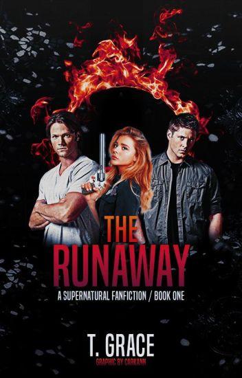 The Runaway [A Supernatural FanFiction] - jordin - Wattpad
