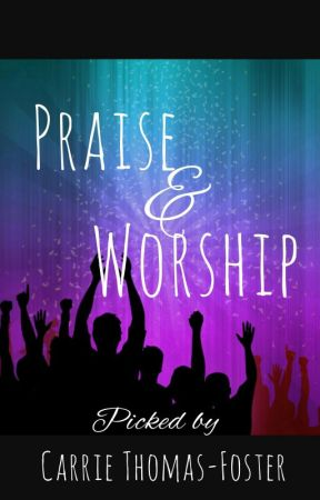 Praise & Worship And Gospel Music by CarrieThomasFoster