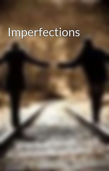 Imperfections by musicmanic116